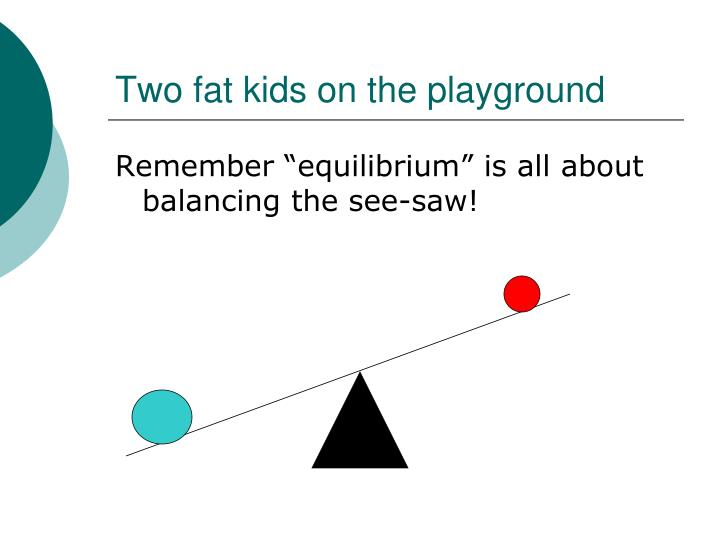Two fat kids on the playground