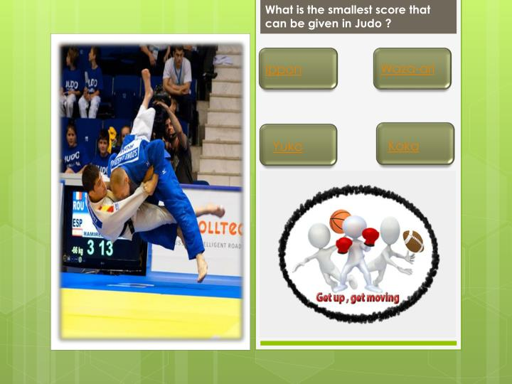 What is the smallest score that can be given in Judo ?