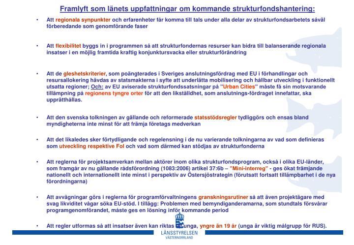 Framlyft som länets uppfattningar om kommande strukturfondshantering: