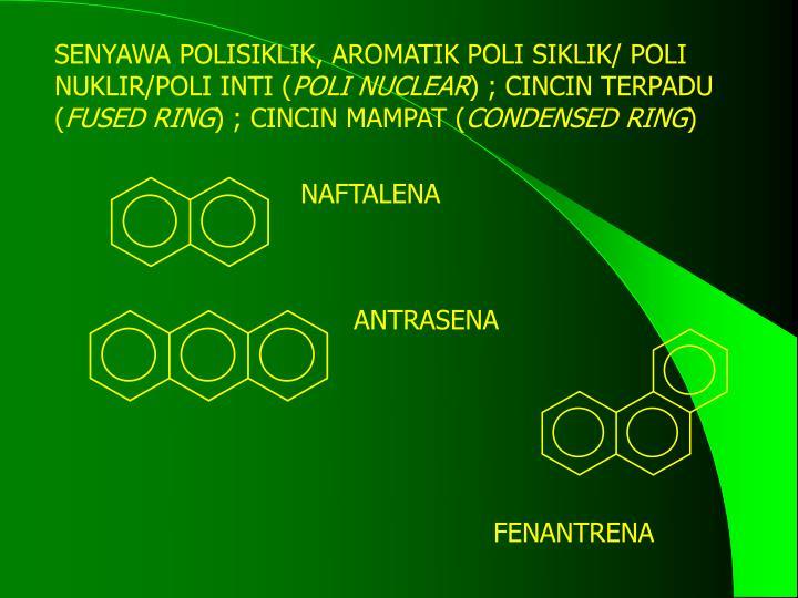 SENYAWA POLISIKLIK, AROMATIK POLI SIKLIK/ POLI NUKLIR/POLI INTI (