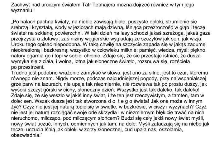 Zachwyt nad uroczym wiatem Tatr Tetmajera mona dojrze rwnie w tym jego wyznaniu: