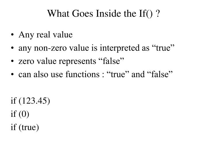 What Goes Inside the If() ?