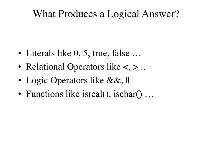 What Produces a Logical Answer?