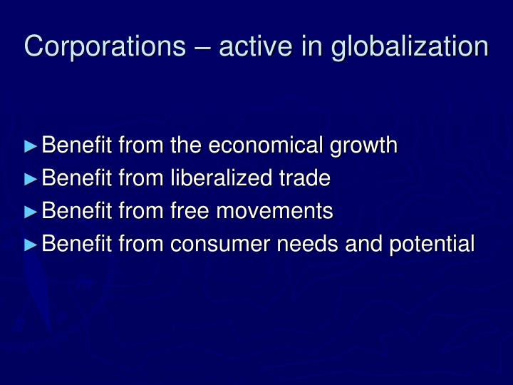 Corporations – active in globalization