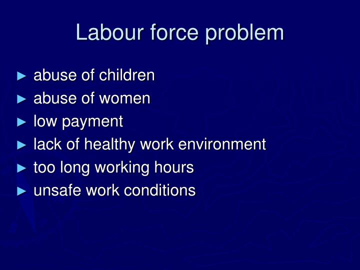 Labour force problem