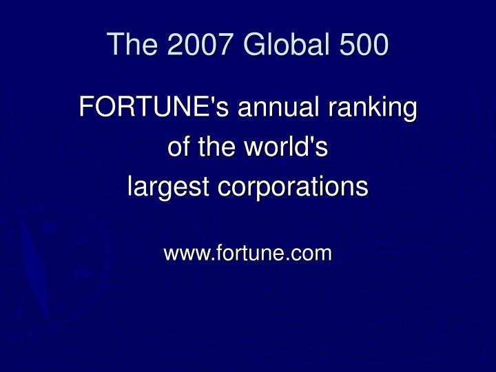 The 2007 Global 500