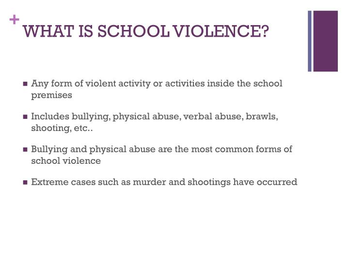 WHAT IS SCHOOL VIOLENCE?