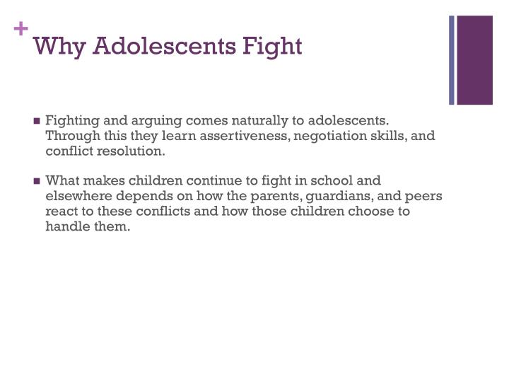 Why Adolescents Fight