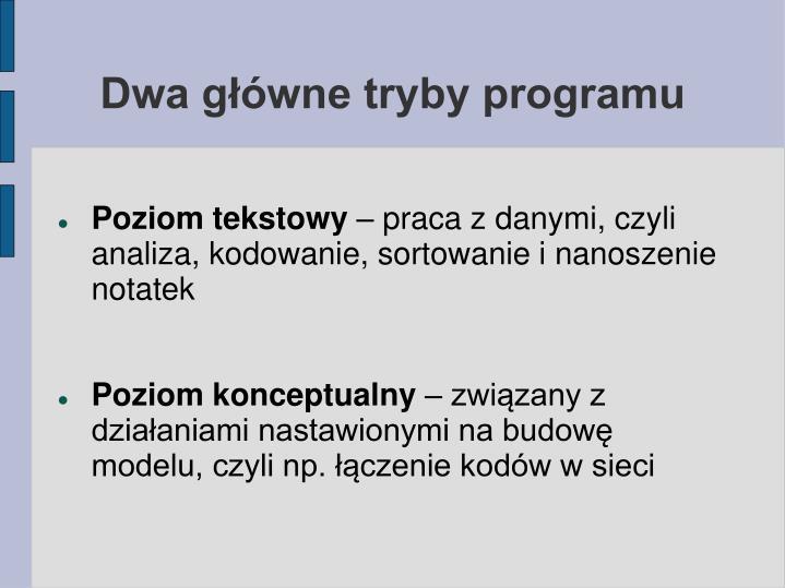 Dwa główne tryby programu