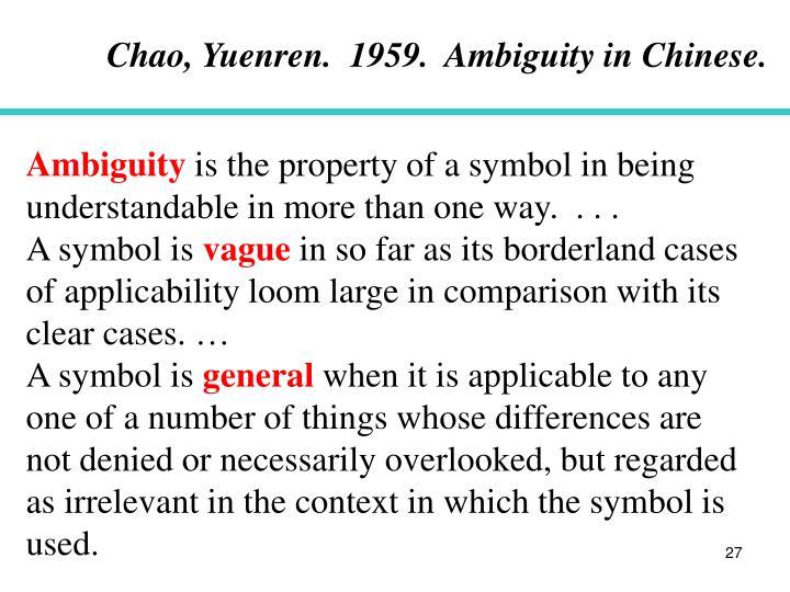 Chao, Yuenren.  1959.  Ambiguity in Chinese.