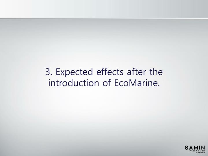 3. Expected effects after the