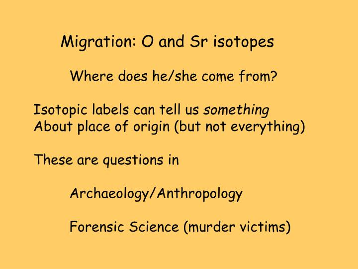 Migration: O and Sr isotopes