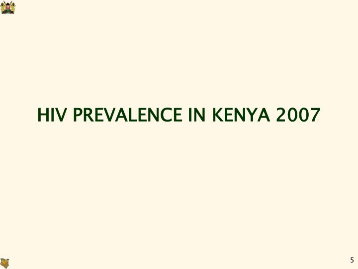 HIV PREVALENCE IN KENYA 2007
