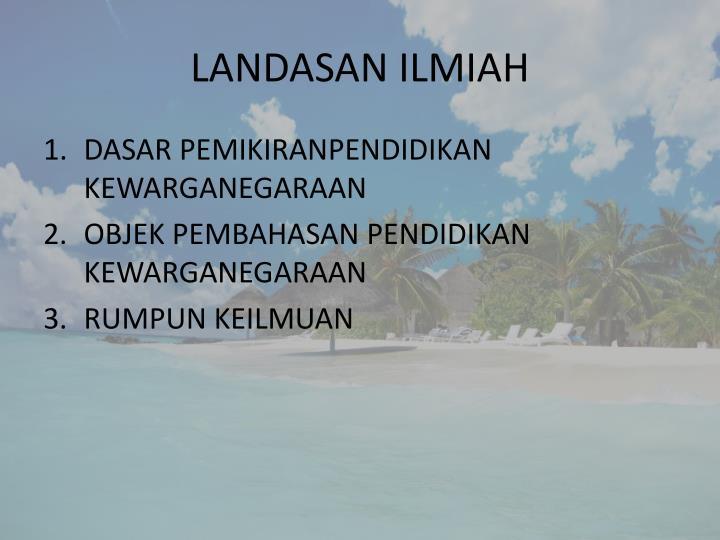 LANDASAN ILMIAH