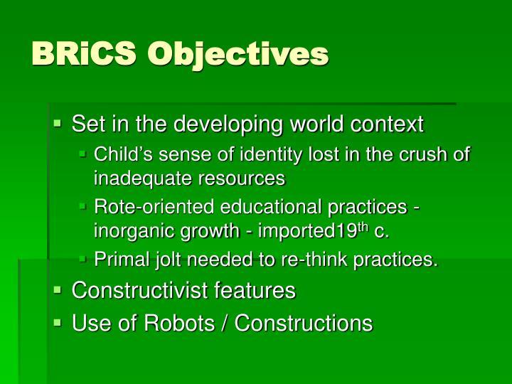 BRiCS Objectives