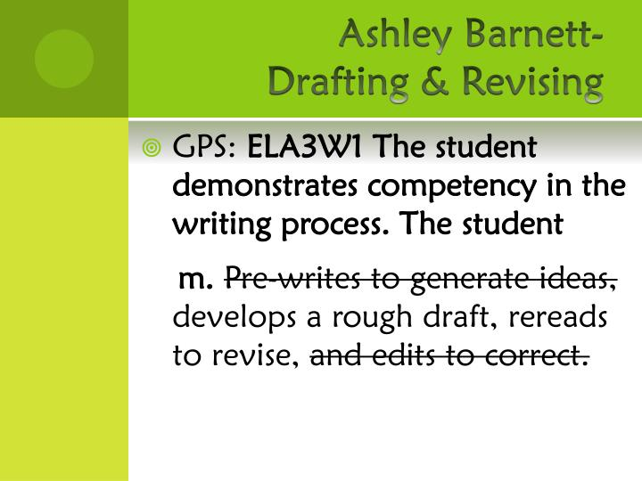 Ashley Barnett- Drafting & Revising