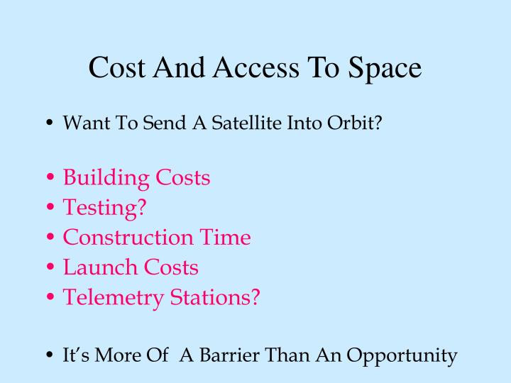 Cost And Access To Space