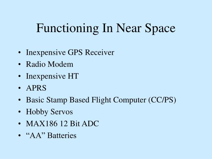 Functioning In Near Space