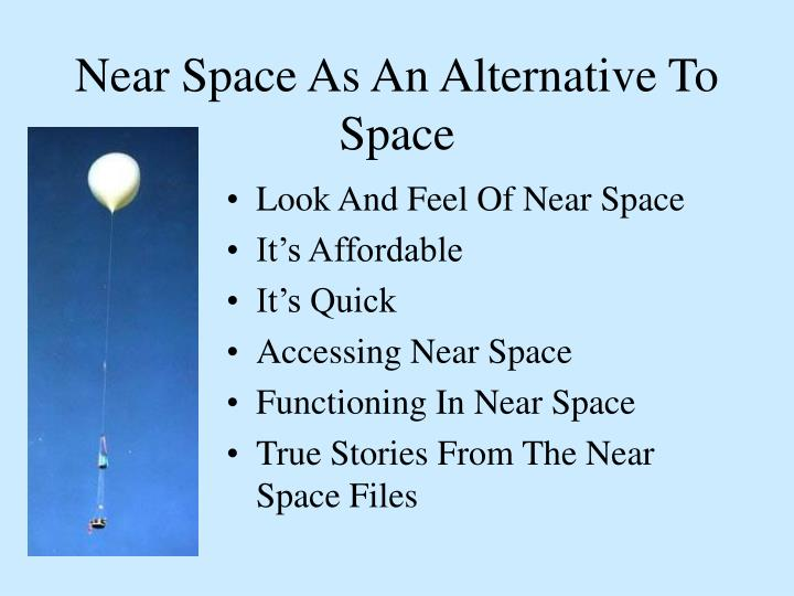 Near Space As An Alternative To Space