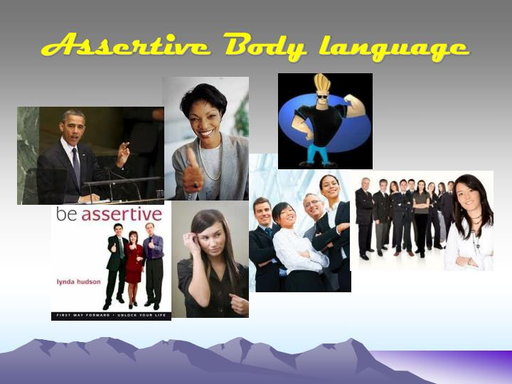 Assertive Body language