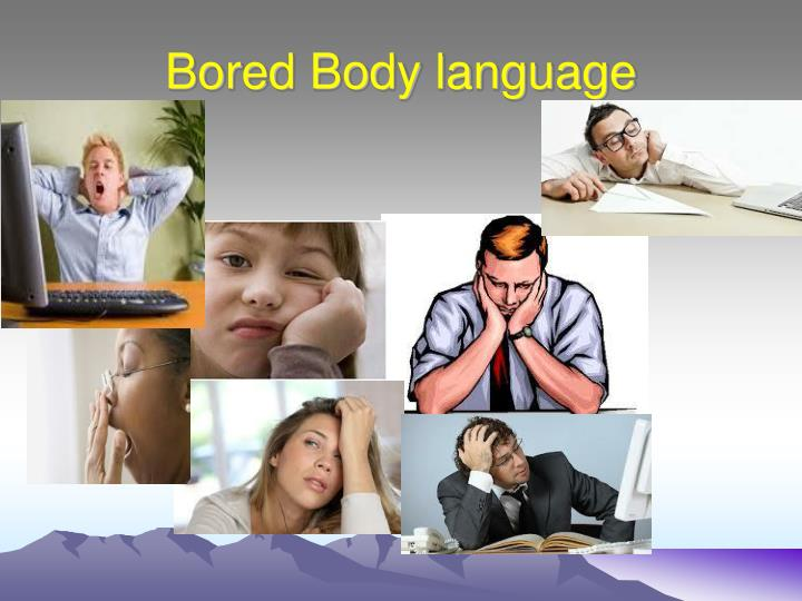 Bored Body language