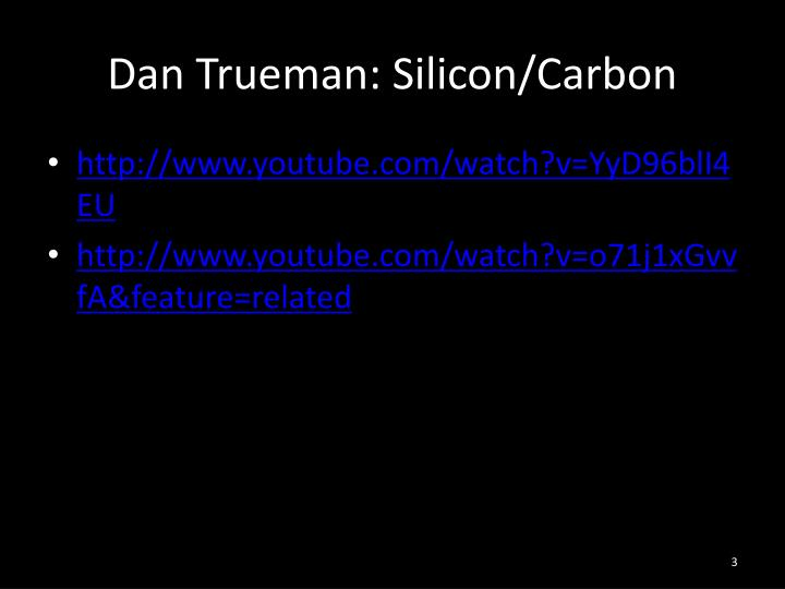 Dan Trueman: Silicon/Carbon