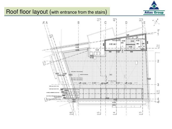 Roof floor layout (