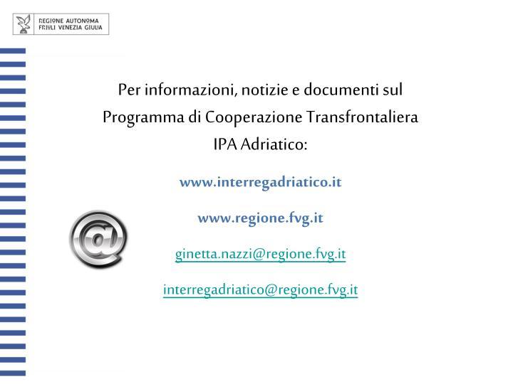 Per informazioni, notizie e documenti sul Programma di Cooperazione Transfrontaliera IPA Adriatico: