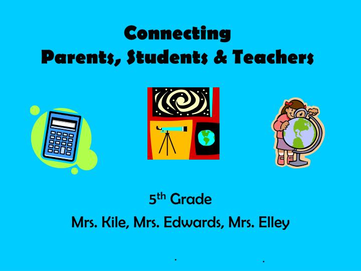 Connecting parents students teachers