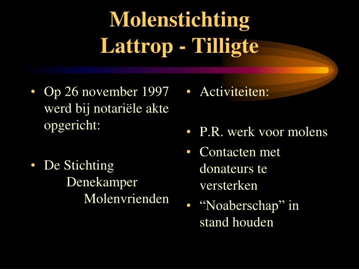 Op 26 november 1997 werd bij notariële akte opgericht: