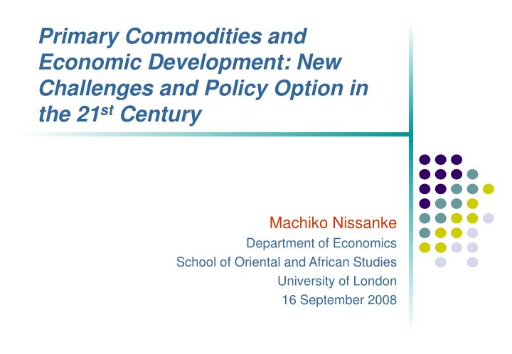 Primary Commodities and Economic Development: New Challenges and Policy Option in the 21