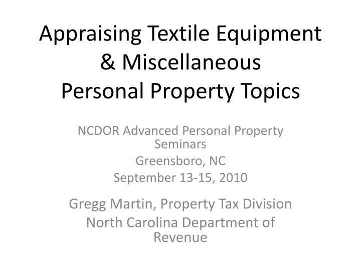 Appraising textile equipment miscellaneous personal property topics