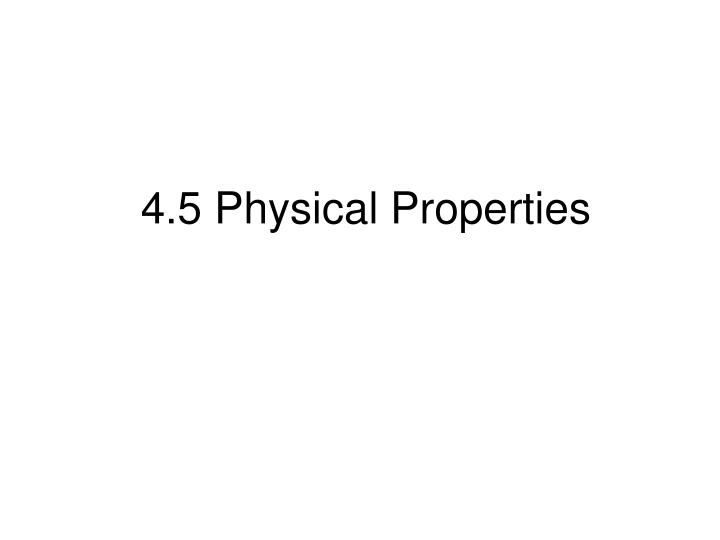 4.5 Physical Properties