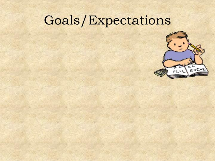 Goals/Expectations