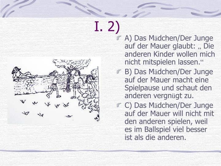 I. 2)