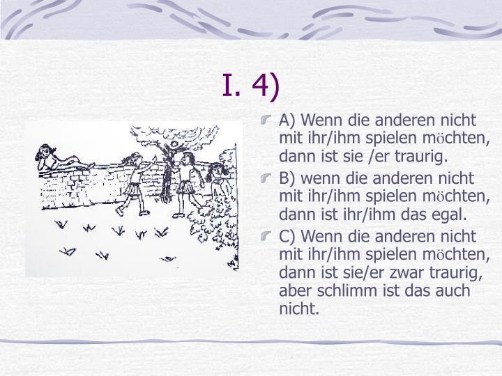 I. 4)