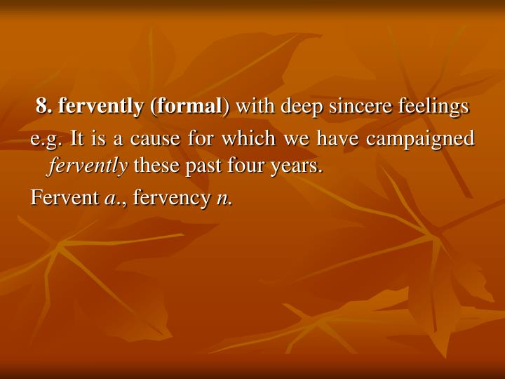 8. fervently (formal