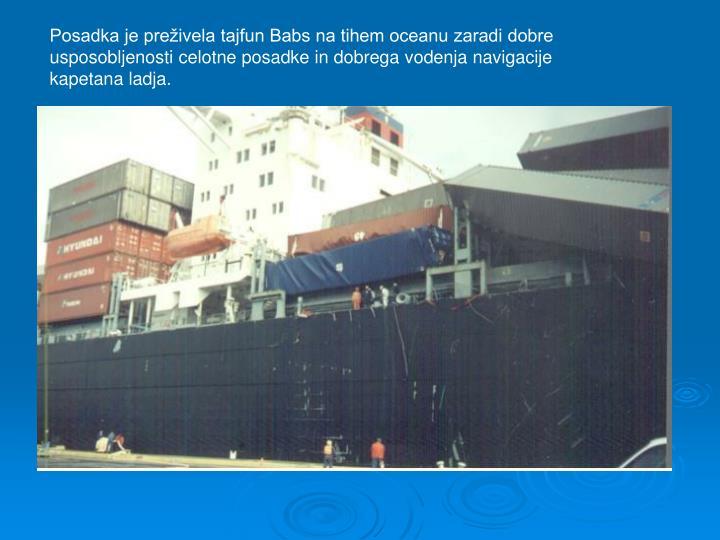 Posadka je preivela tajfun Babs na tihem oceanu zaradi dobre usposobljenosti celotne posadke in dobrega vodenja navigacije kapetana ladja.