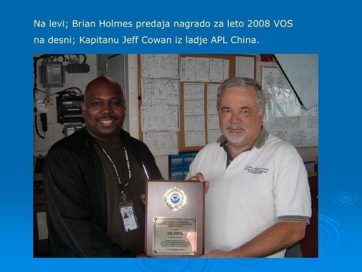 Na levi; Brian Holmes predaja nagrado za leto 2008 VOS