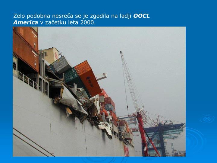 Zelo podobna nesrea se je zgodila na ladji