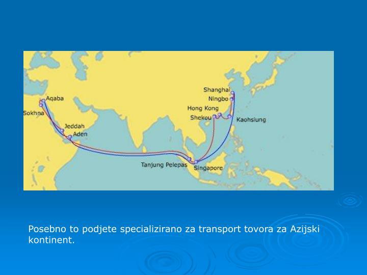 Posebno to podjete specializirano za transport tovora za Azijski kontinent.