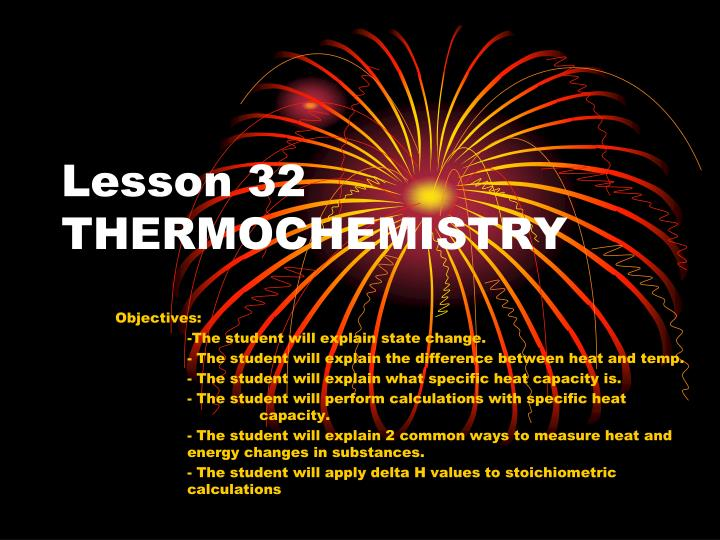 Lesson 32 thermochemistry