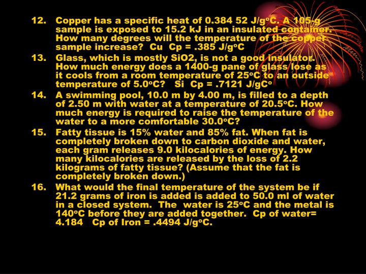 12.Copper has a specific heat of 0.384 52 J/g