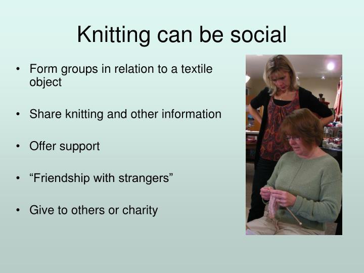 Knitting can be social