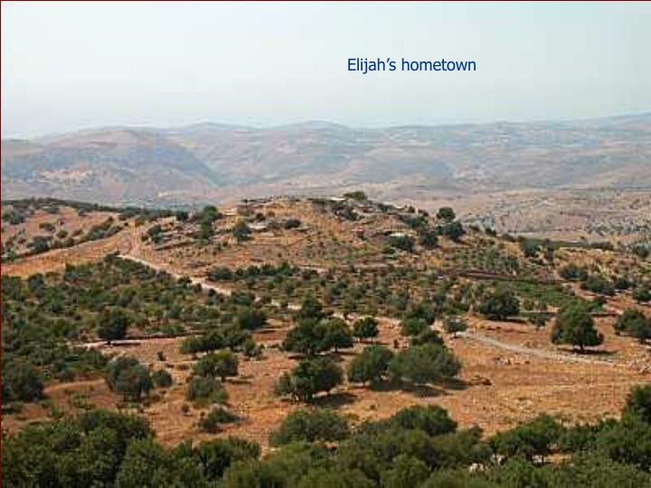 Elijah's hometown
