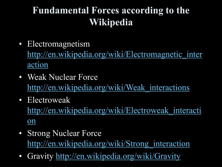 Fundamental Forces according to the Wikipedia