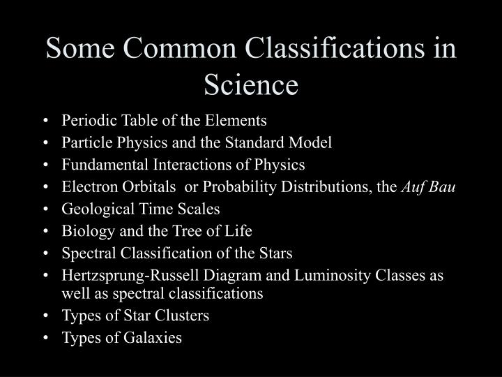 Some common classifications in science