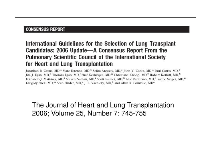 The Journal of Heart and Lung Transplantation 2006; Volume 25, Number 7: 745-755