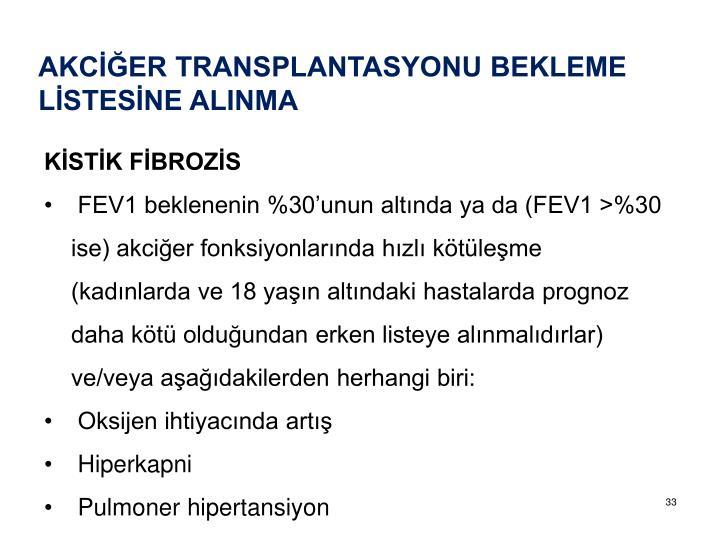 AKCİĞER TRANSPLANTASYONU BEKLEME LİSTESİNE ALINMA