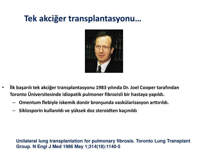 Tek akciğer transplantasyonu…